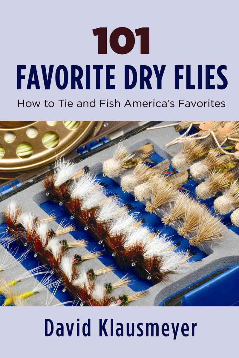101 Favorite Dry Flies By Klausmeyer, David